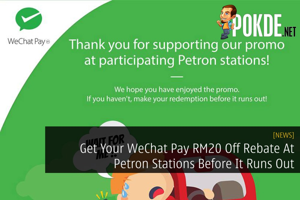 Get Your WeChat Pay RM20 Off Rebate At Petron Stations