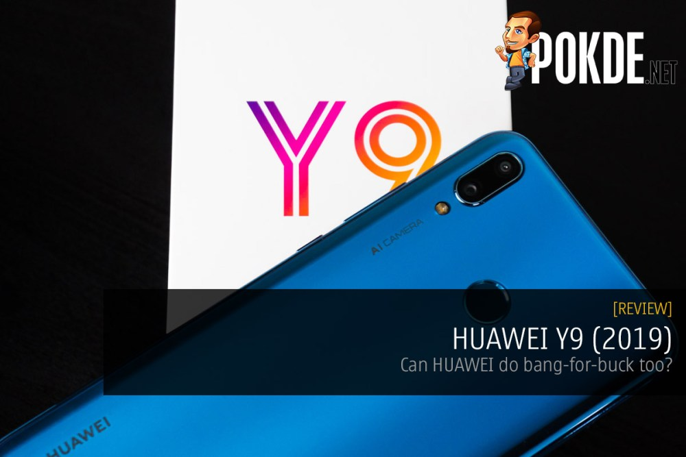 HUAWEI Y9 (2019) review — can HUAWEI do bang-for-buck too