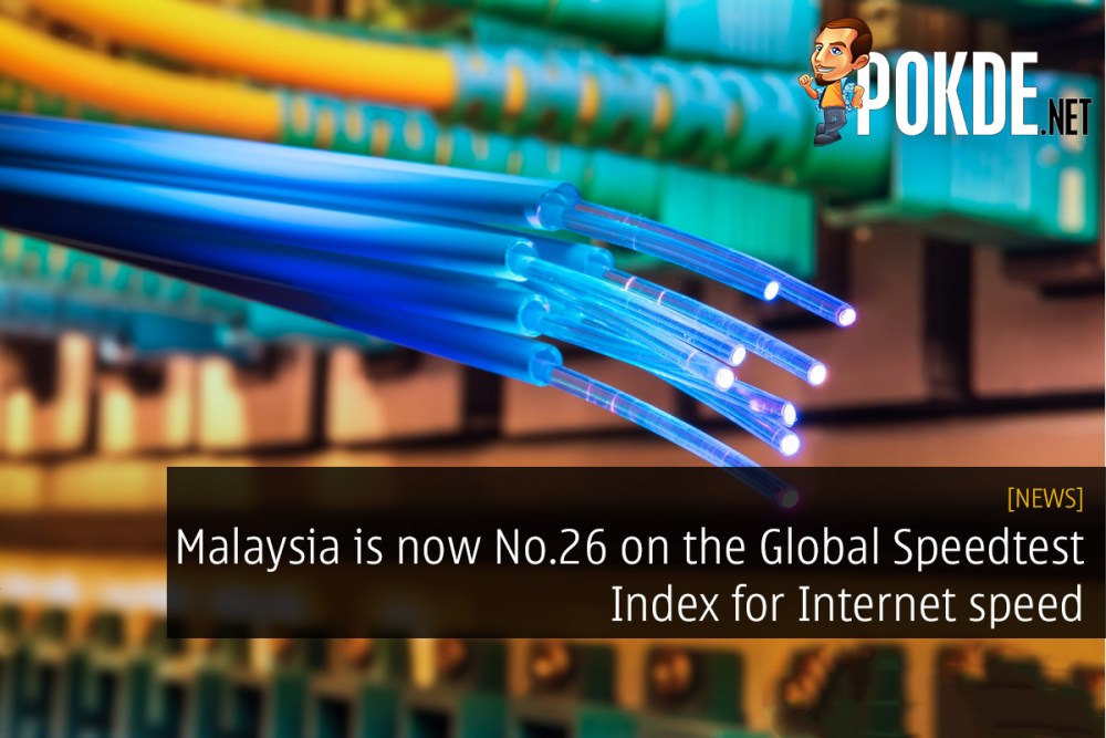 Malaysia is now No.26 on the Global Speedtest Index for Internet speed 31