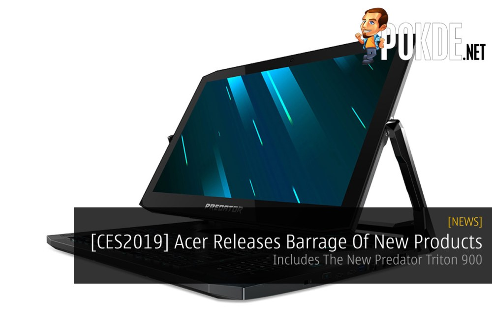 [CES2019] Acer Releases Barrage Of New Products — Includes The New Predator Triton 900 30