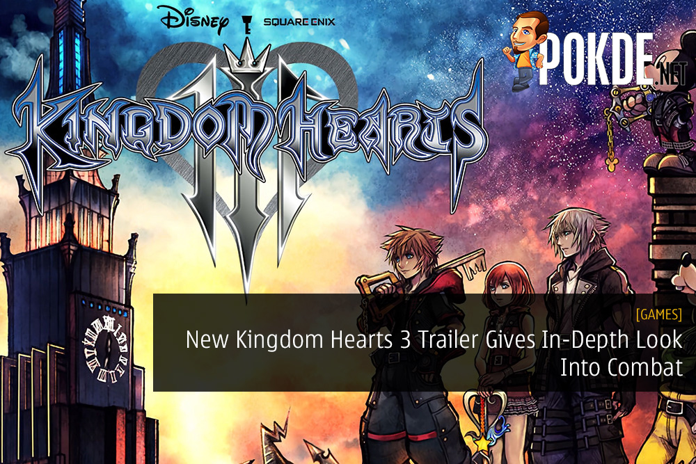 New Kingdom Hearts 3 Trailer Gives In-Depth Look Into Combat