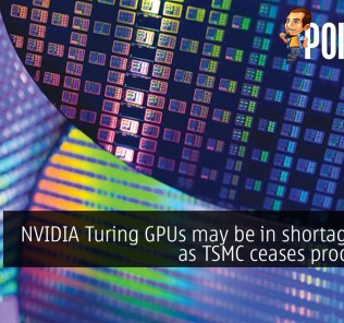 NVIDIA Turing GPUs may be in shortage soon as TSMC ceases production 24