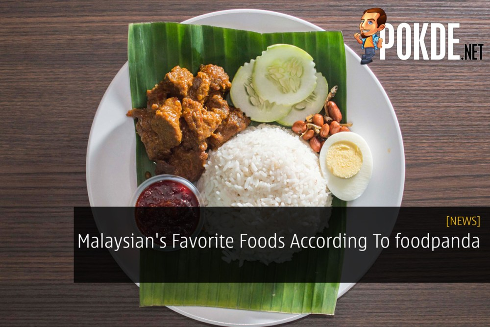 Malaysian's Favorite Foods According To foodpanda 26
