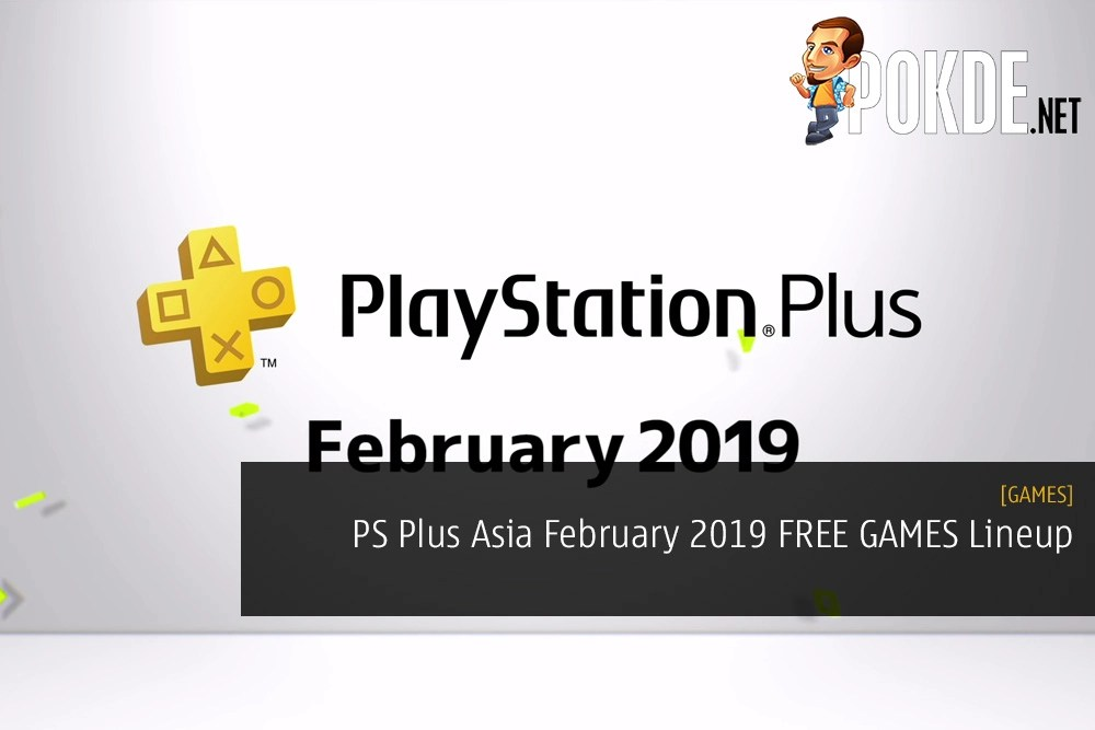 PS Plus Asia February 2019 FREE GAMES Lineup