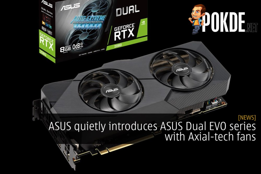 ASUS quietly introduces ASUS Dual EVO series with Axial-tech fans 26