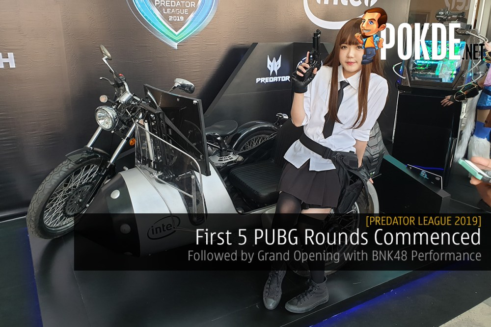 [Predator League 2019] First 5 PUBG Rounds Commenced - Followed by Grand Opening with BNK48 Performance 26