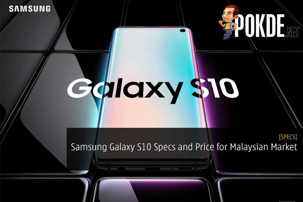 Samsung Galaxy S10 Specifications for Malaysian Market