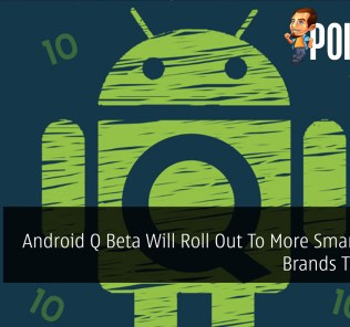 Android Q Beta Will Roll Out To More Smartphone Brands This Year 22