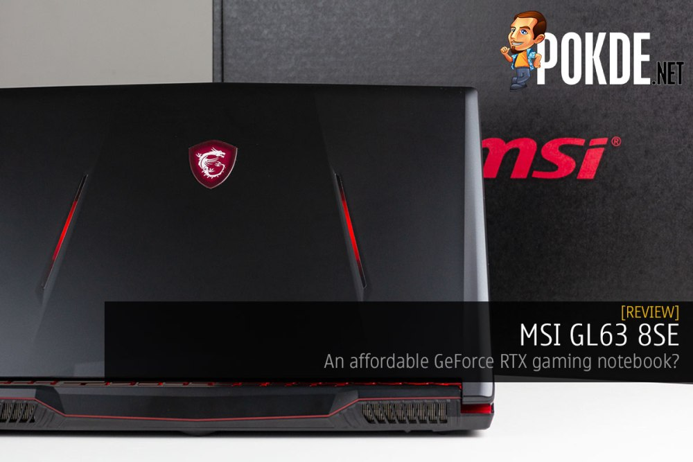 MSI GL63 8SE Review — an affordable GeForce RTX gaming