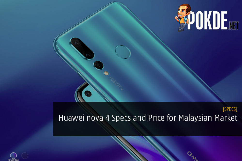 Huawei nova 4 Specifications for Malaysian Market