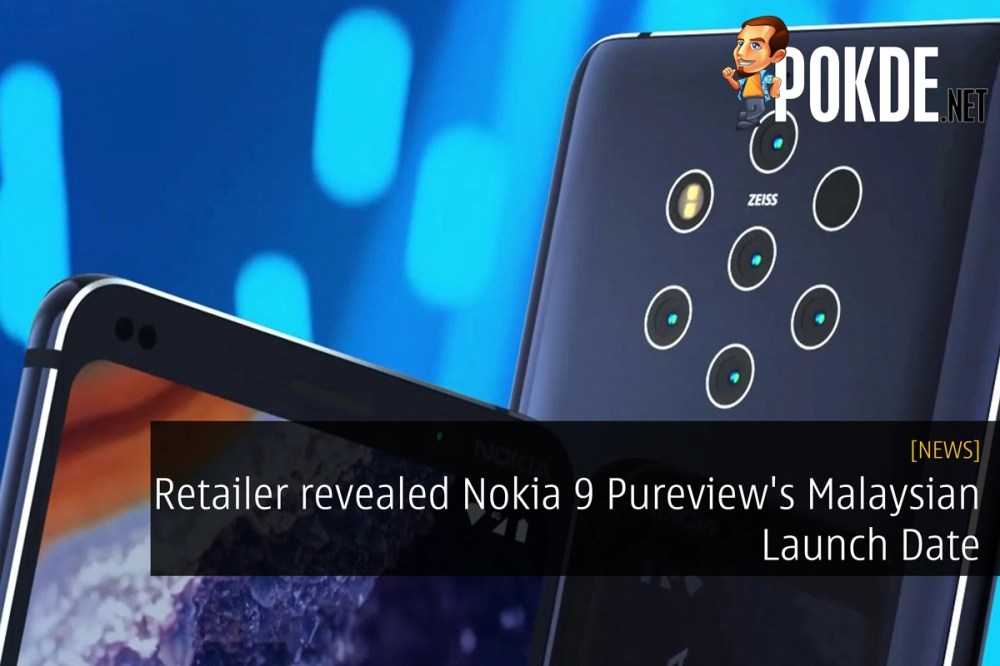 Retailer revealed Nokia 9 Pureview's Malaysian Launch Date