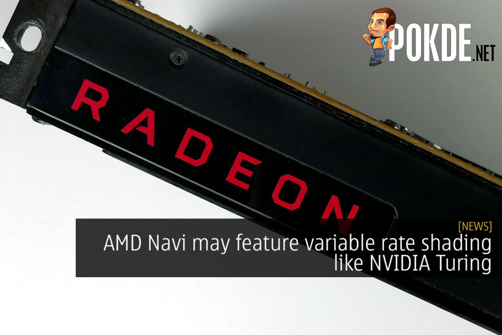 AMD Navi may feature variable rate shading like NVIDIA Turing – Pokde