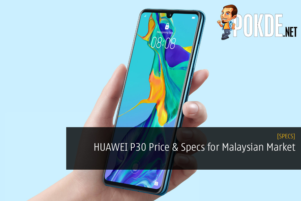 HUAWEI P30 Specifications and Price for Malaysian Market