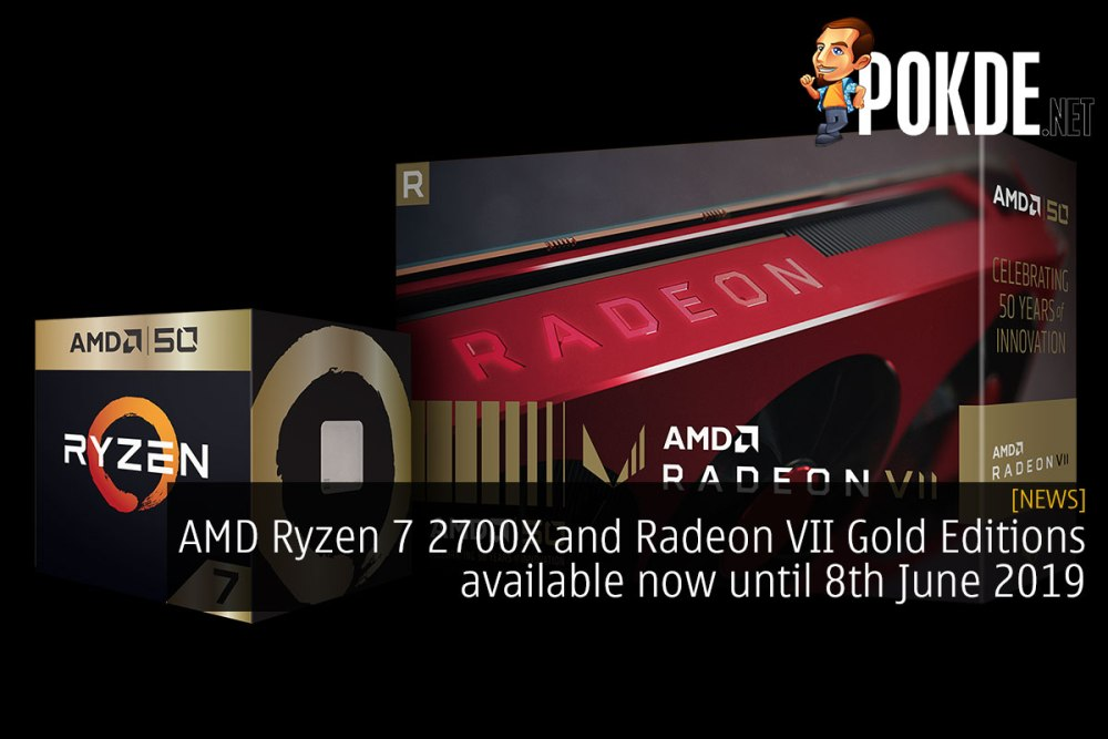 AMD Ryzen 7 2700X and Radeon VII Gold Editions available now until 8th June 2019 27
