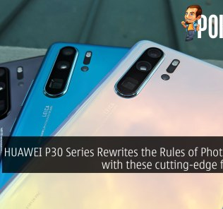 HUAWEI P30 Series Rewrites the Rules of Photography with these cutting-edge features! 39