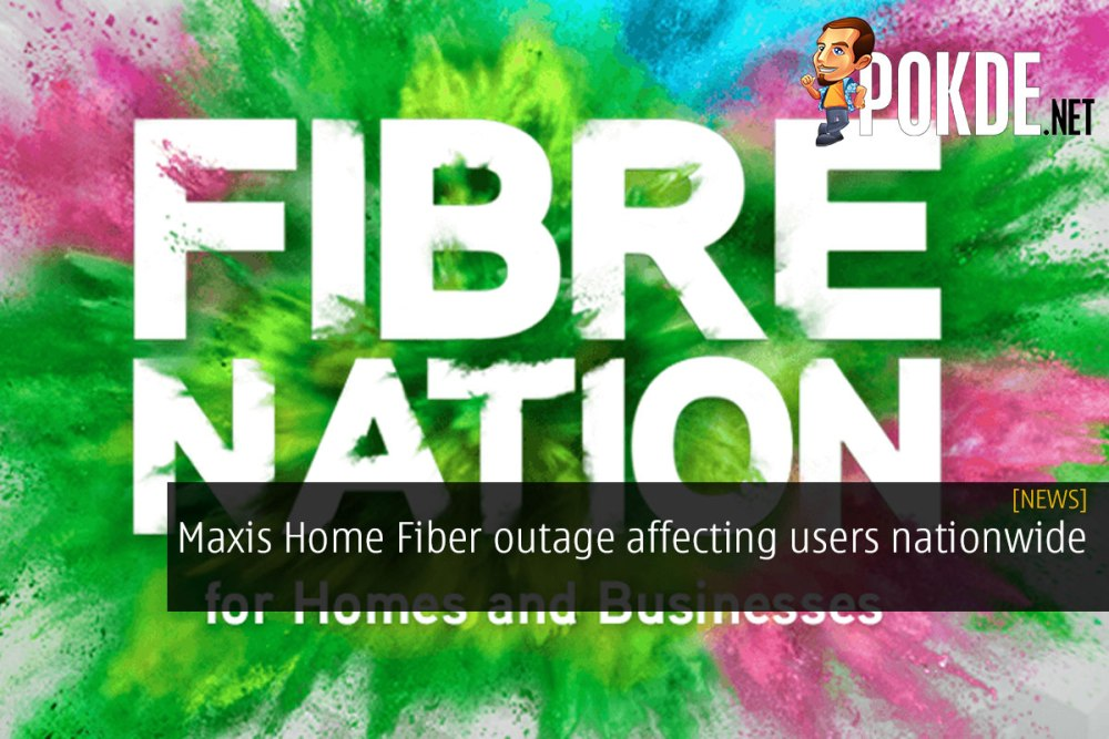 [UPDATED] Maxis Home Fiber outage affecting users nationwide 22