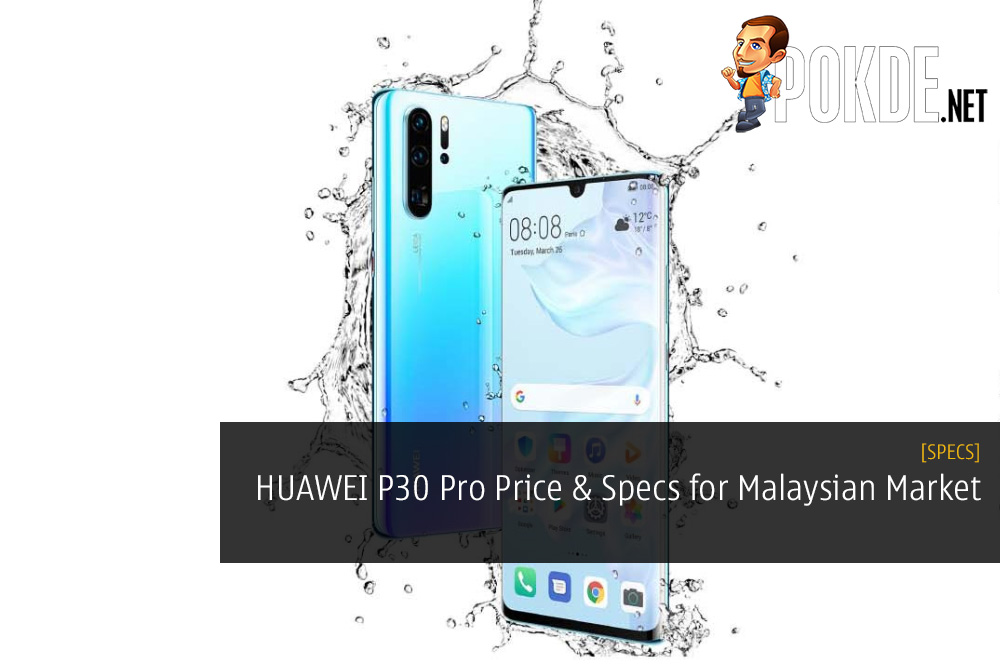 HUAWEI P30 Pro Specifications and Price for Malaysian Market