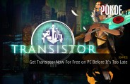 Get Transistor Now For Free on PC Before It's Too Late