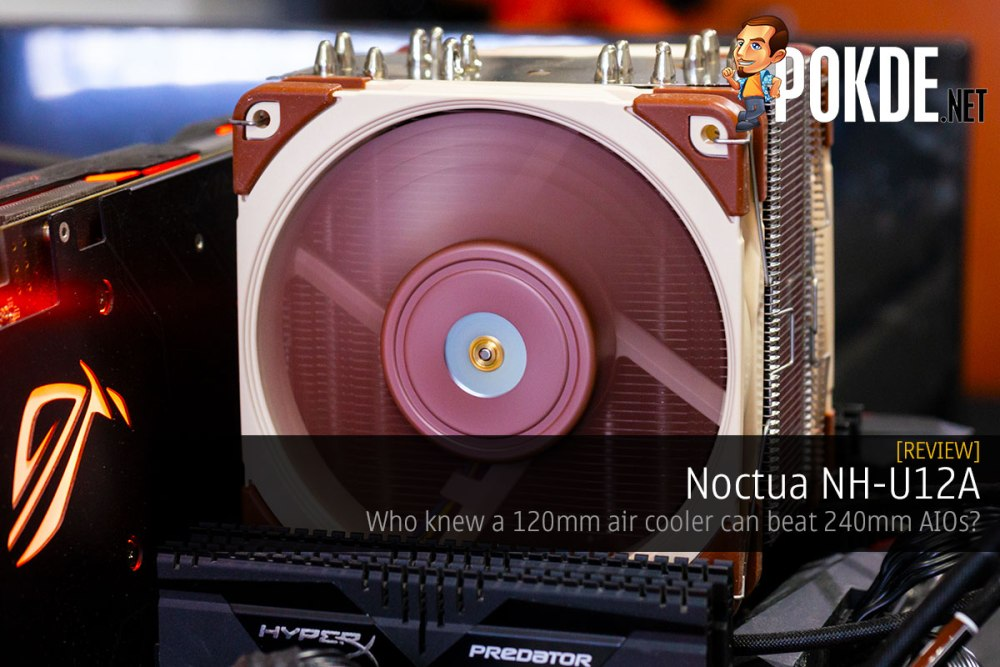 Noctua NH-U12A Review — who knew a 120mm air cooler can beat 240mm
