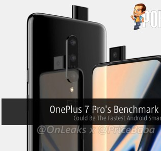 OnePlus 7 Pro's Benchmark Leaked — Could Be The Fastest Android Smartphone Yet 24