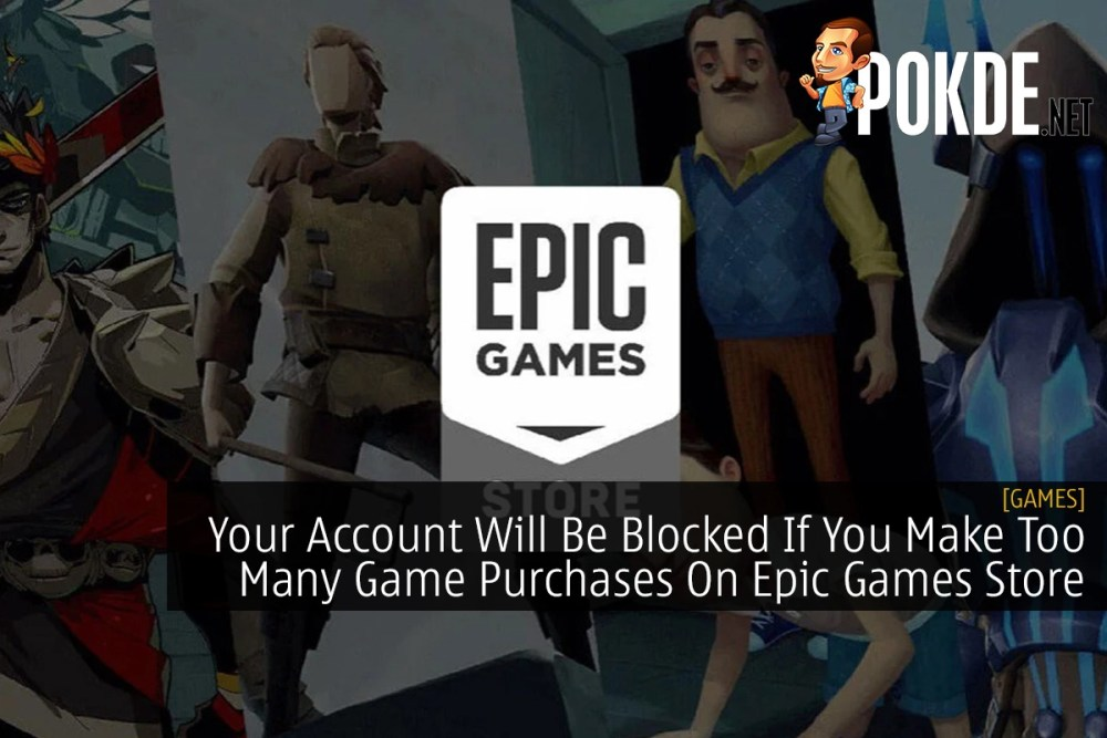 Your Account Will Be Blocked If You Make Too Many Game Purchases On Epic Games Store 29