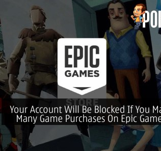 Your Account Will Be Blocked If You Make Too Many Game Purchases On Epic Games Store 31