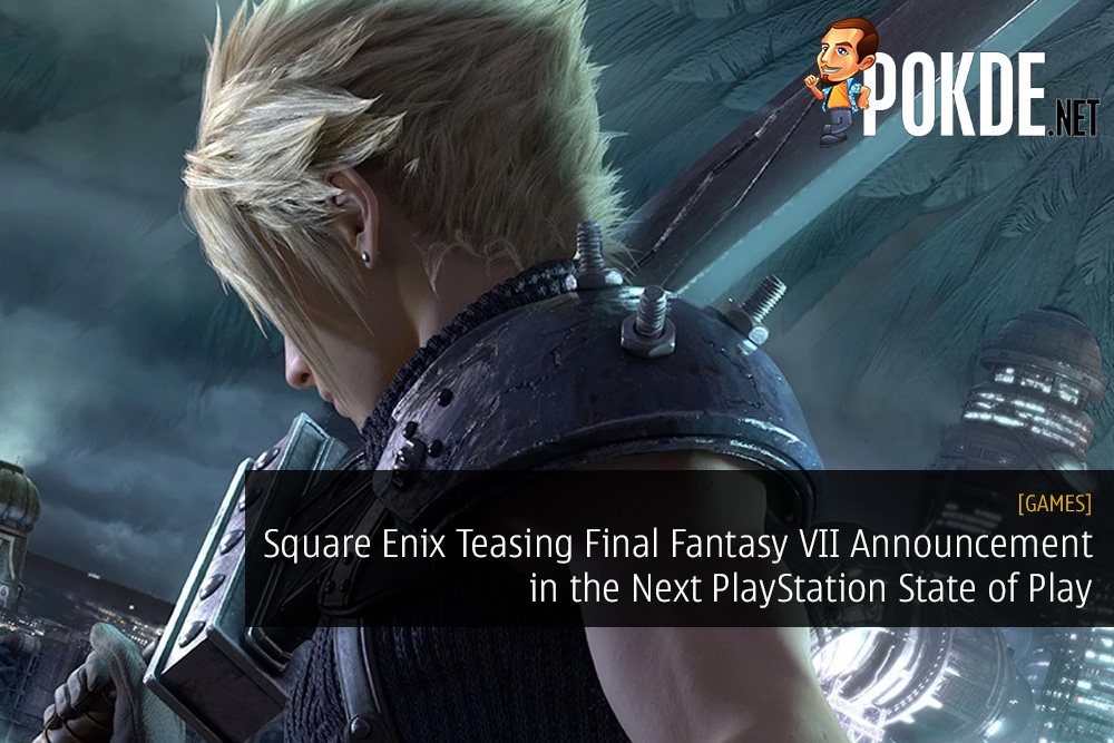 Square Enix Teasing Final Fantasy VII Announcement in the Next PlayStation State of Play