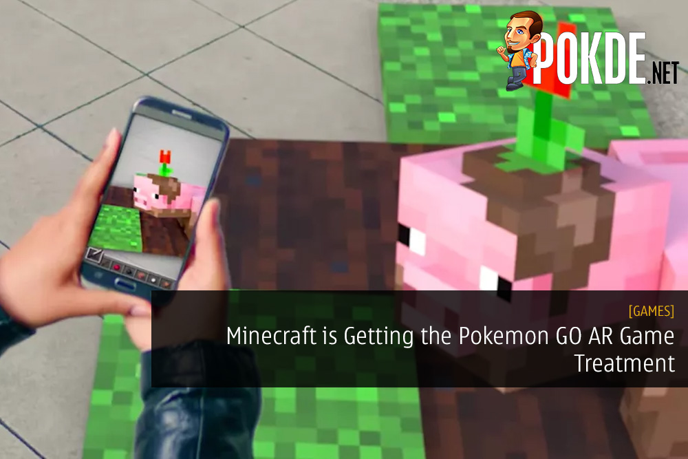 Minecraft is Getting the Pokemon GO AR Game Treatment