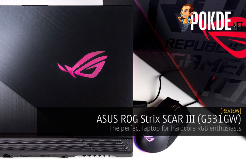 ASUS ROG Strix SCAR III (G531GW) Review — the perfect laptop