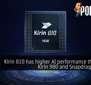 Kirin 810 has higher AI performance than the Kirin 980 and Snapdragon 855 32