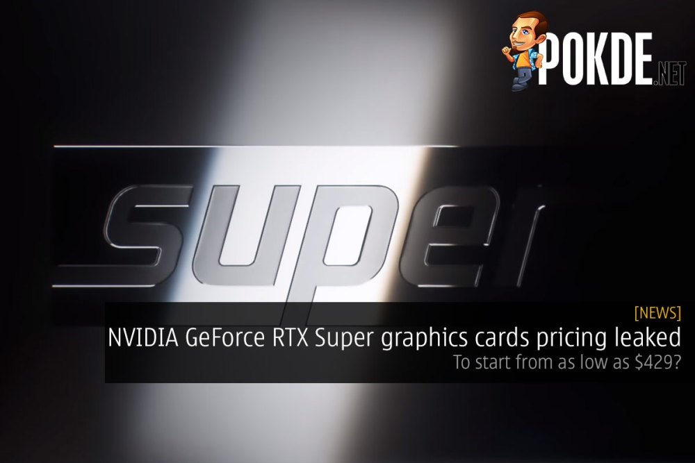 NVIDIA GeForce RTX Super graphics cards pricing leaked — to start from as low as $429? 27