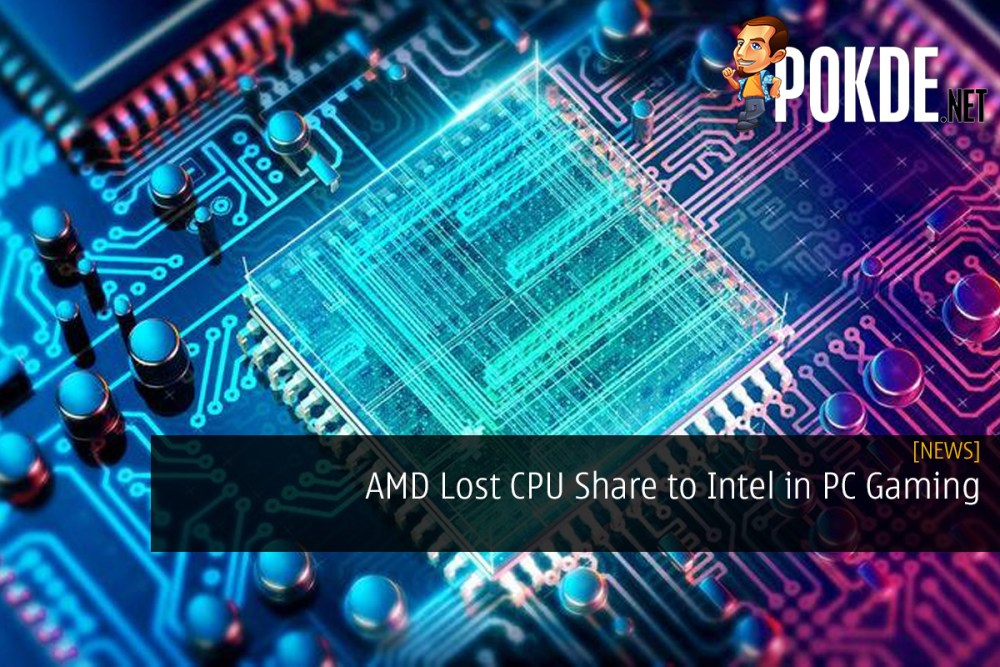 AMD Lost CPU Share to Intel in PC Gaming