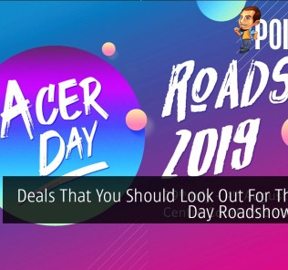 Deals That You Should Look Out For This Acer Day Roadshow 2019! 33