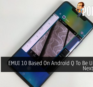 EMUI 10 Based On Android Q To Be Unveiled Next Month 34