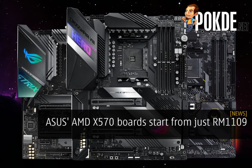 ASUS' AMD X570 boards start from just RM1109 22