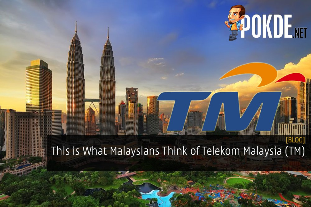 This is What Malaysians Think of Telekom Malaysia (TM)