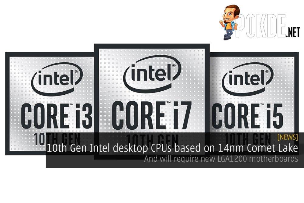 10th Gen Intel desktop CPUs based on 14nm Comet Lake — and