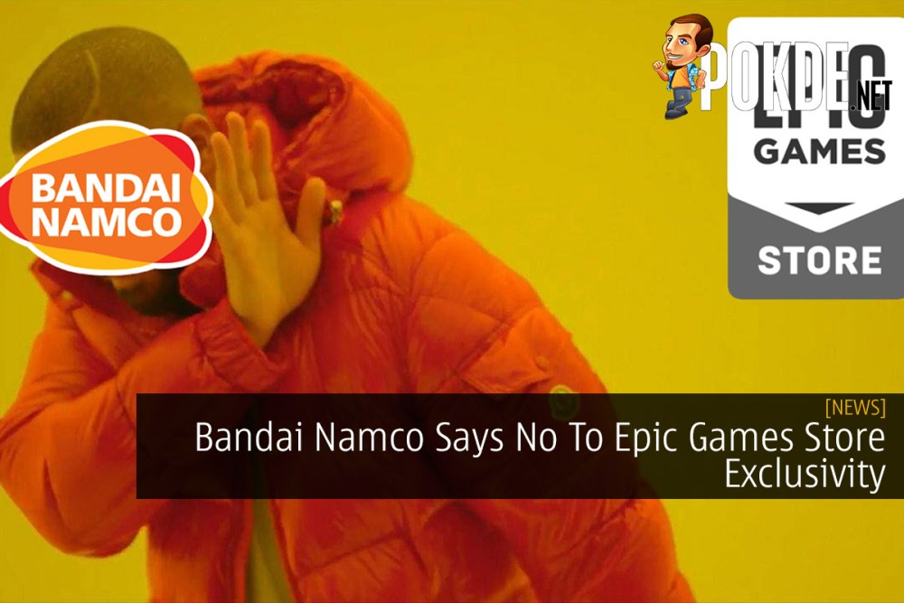 Bandai Namco Says No To Epic Games Store Exclusivity 27
