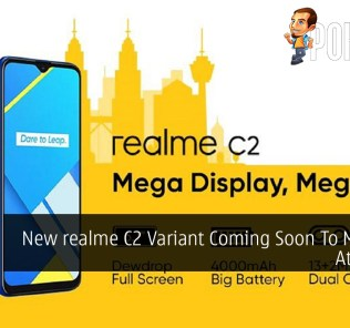 New realme C2 Variant Coming Soon To Malaysia At RM399 35