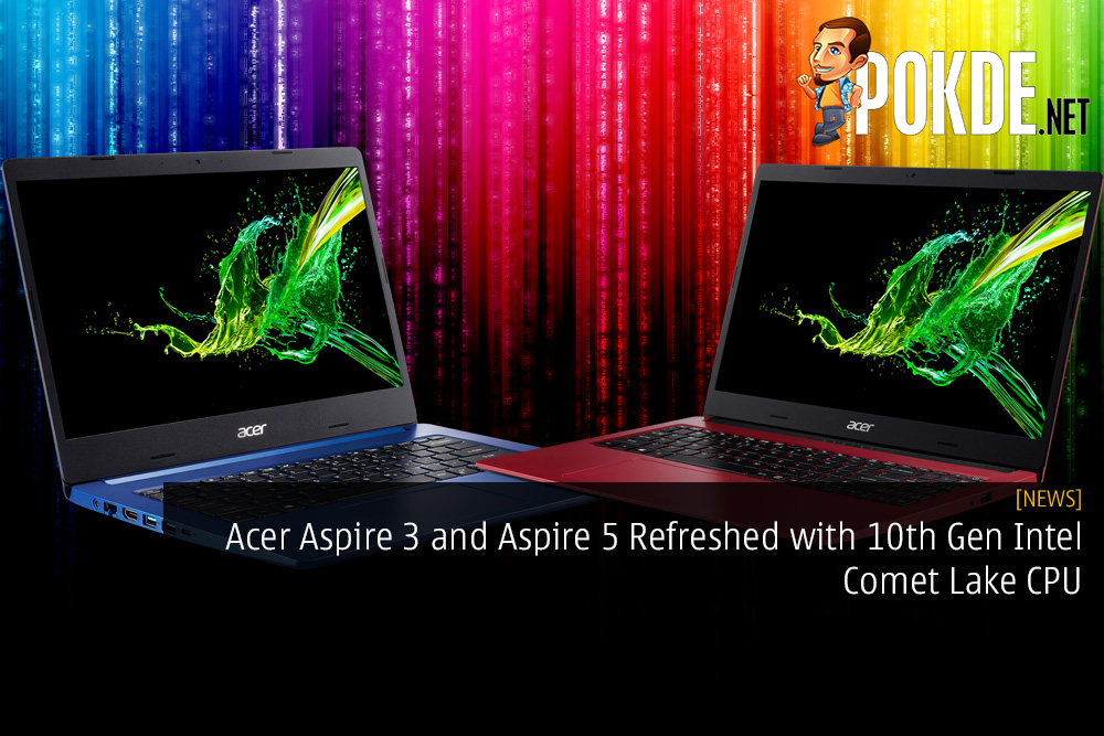 Acer Aspire 3 and Aspire 5 Refreshed with 10th Gen Intel Comet Lake CPU
