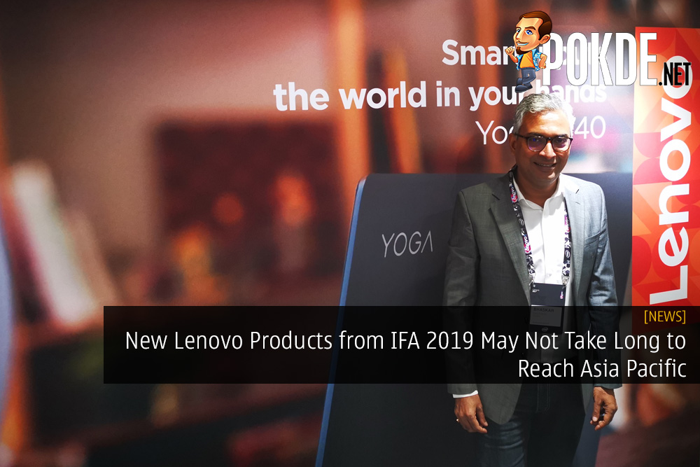 New Lenovo Products from IFA 2019 May Not Take Long to Reach Asia Pacific 25