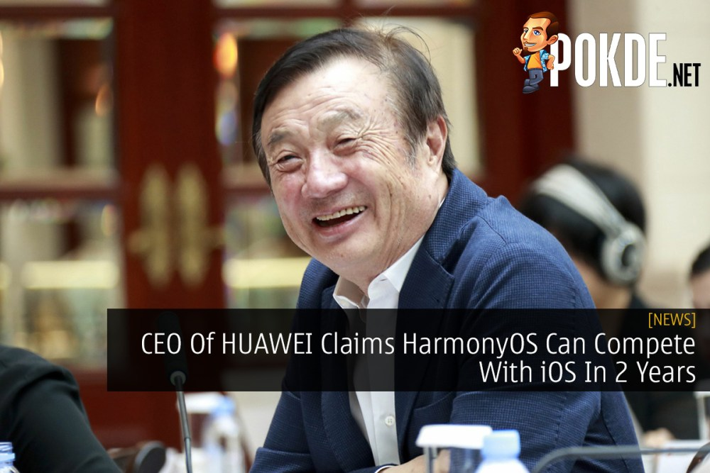 CEO Of HUAWEI Claims HarmonyOS Can Compete With iOS In 2 Years 23
