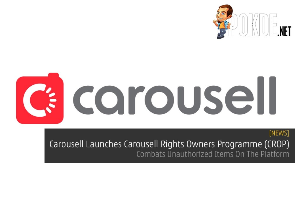 Carousell Launches Carousell Rights Owners Programme (CROP) — Combats Unauthorized Items On The Platform 32