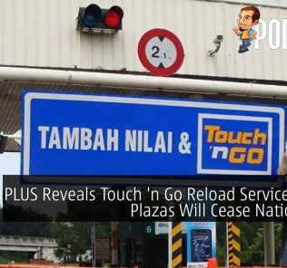 PLUS Reveals Touch 'n Go Reload Service At Toll Plazas Will Cease Nationwide 28