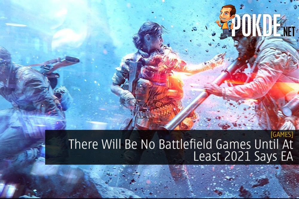 There Will Be No Battlefield Games Until At Least 2021 Says EA 26