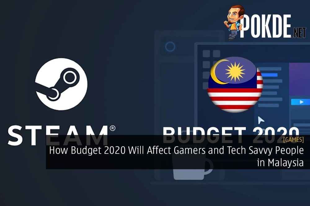 How Budget 2020 Will Affect Gamers and Tech Savvy People in Malaysia