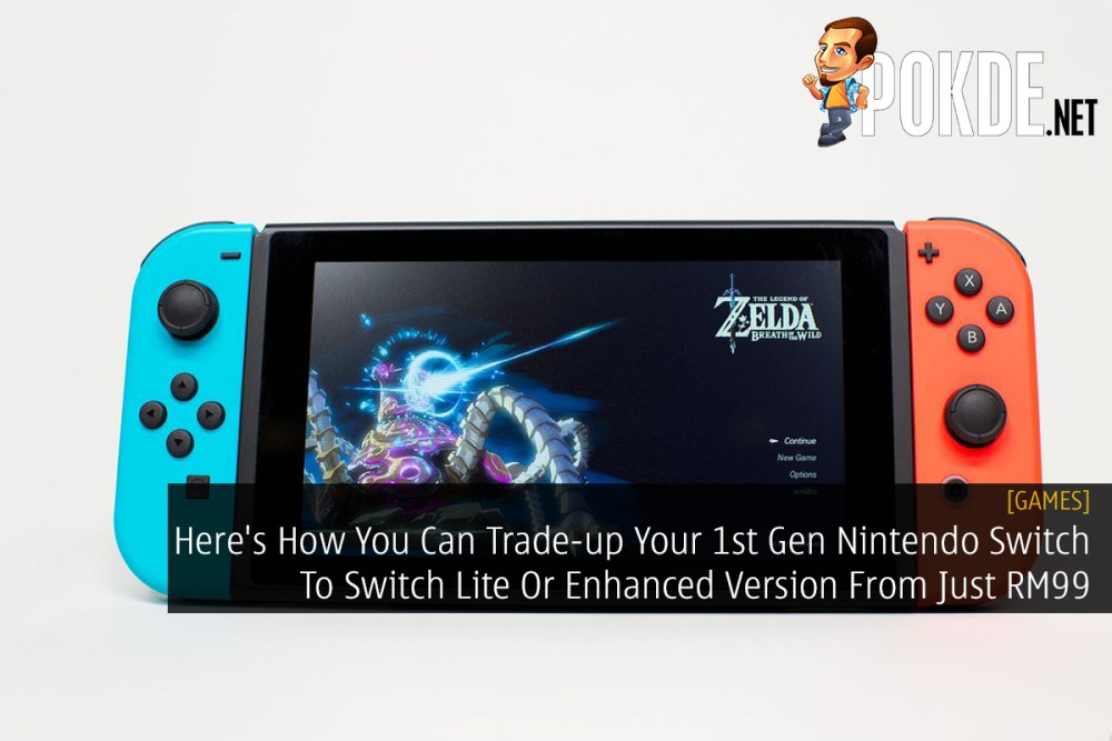 Here's How You Can Trade-up Your 1st Gen Nintendo Switch To Switch Lite Or Enhanced Version From Just RM99 32