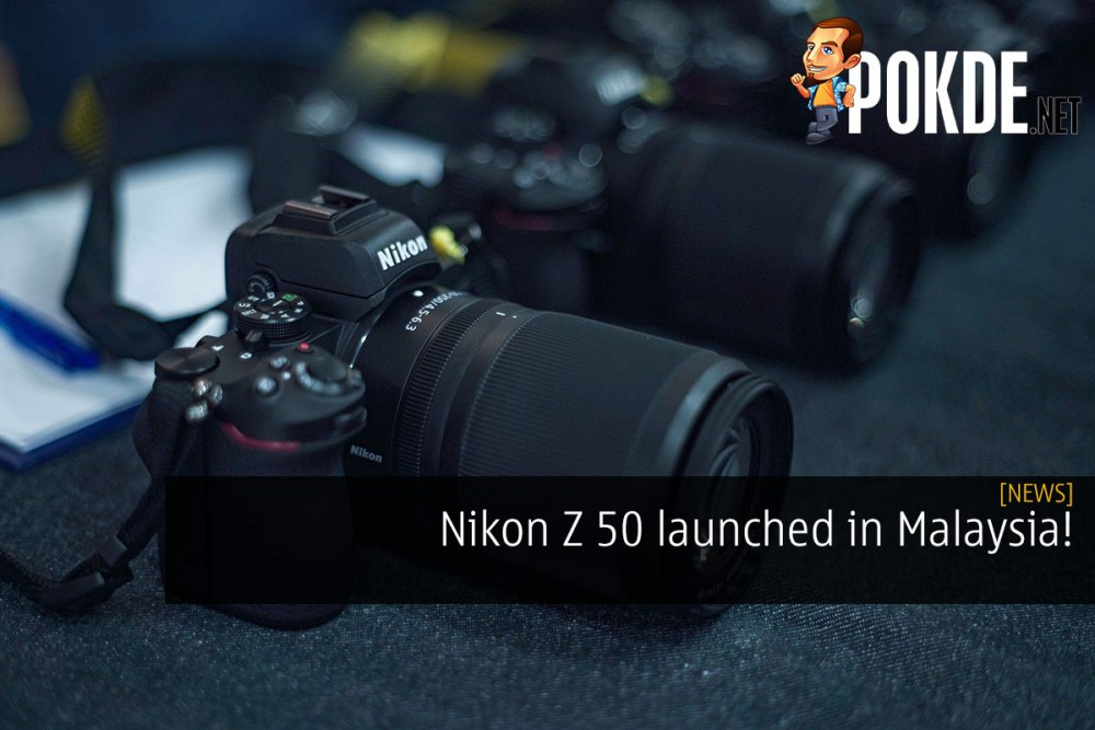 Nikon Z 50 launched in Malaysia! 23
