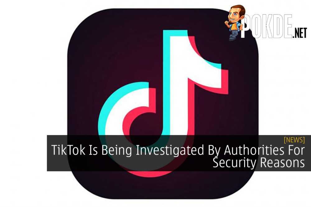 TikTok Is Being Investigated By Authorities For Security Reasons 34