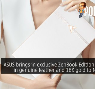 ASUS brings in exclusive ZenBook Edition 30 clad in genuine leather and 18K gold to Malaysia 27